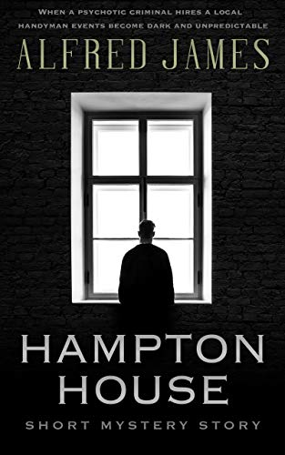 HAMPTON HOUSE: Short Mystery Story
