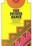 The Peyote Dance, Antonin Artaud, 0374511004