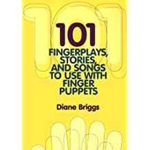 101 Fingerplays: Stories and Songs to Use with Finger Puppets
