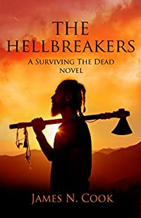 The Hellbreakers: A Surviving The Dead Novel by James Cook ebook deal