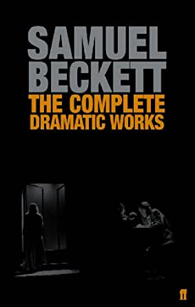 The Complete Dramatic Works Of Samuel Beckett Kindle