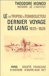 De Tripoli a Tombouctou: Le dernier voyage de Laing : 1825-1826 (Bibliotheque d'histoire d'outre-mer : Nouvelle serie : Travaux) (French Edition)