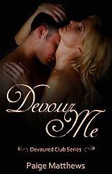 Devour Me (Dominate Me: A Devoured Club Novel Book 1)