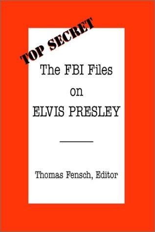 Read Online The FBI Files on Elvis Presley (Top Secret (Woodlands, Tex.).) PDF
