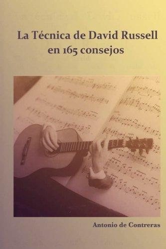 Descargar Libro La Técnica De David Russell: En 165 Consejos De Antonio Antonio De Contreras