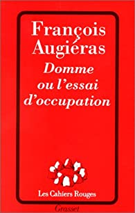 Domme, ou, L'essai d'occupation par Augiéras