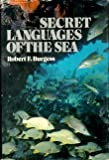 Secret Languages of the Sea, Robert Burgess, 0396080111