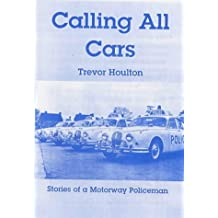 Calling All Cars: Stories of a Motorway Policeman