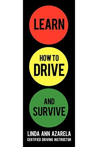 Learn How to Drive and Survive by Linda Ann Azarela (2010-06-21)