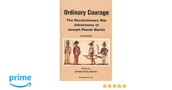 Ordinary Courage The Revolutionary War Adventures Of Private Joseph