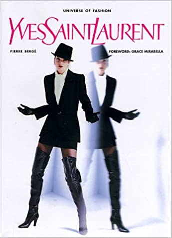 0d5f711beeb Yves Saint Laurent (The Universe of Fashion): Pierre Bergé: 9780789300676:  Amazon.com: Books
