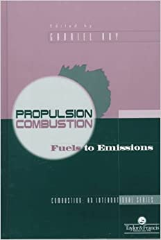 Propulsion Combustion: Fuels To Emissions