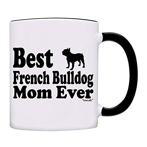 Mug Best French Bulldog Mom Ever Coffee Mom Mug-0055-Black