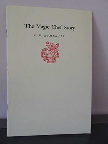The Magic Chef story (Newcomen publication)