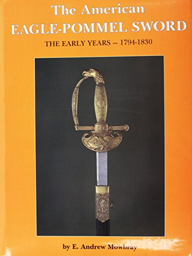 American Eagle Pommel Sword: The Early Years 1794-1830