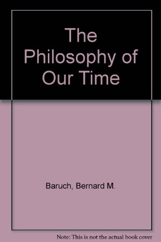 A Philosophy For Our Time by Bernard M. Baruch