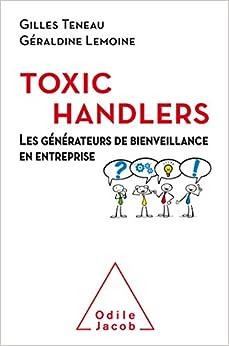 Les Toxic Handlers: Les générateurs de bienveillance en entreprise