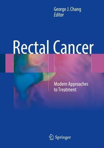 Rectal Cancer: Modern Approaches to Treatment