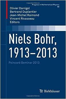 Niels Bohr, 1913-2013: Poincaré Seminar 2013 (Progress in Mathematical Physics)