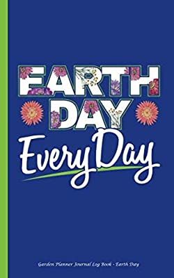 "Garden Planner Journal Log Book - Earth Day: Easy Tracker Planning Worksheets to Record Seasonal Planting Notes, DIY Diary Notebook, Small 5x8"" (Smart Gardener Gifts Vol 1)"