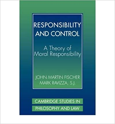 Book [(Responsibility and Control: A Theory of Moral Responsibility )] [Author: John Martin Fischer] [Mar-2008]