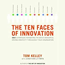 The Ten Faces of Innovation Audiobook by Tom Kelley, Jonathan Littman Narrated by Stow Lovejoy