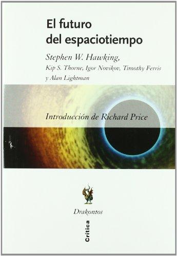 El futuro del espaciotiempo: Introducción de Richard Price (Drakontos) por Igor Novikov,Kip S. Thorne