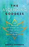 The Ascending Goddess: The Untold Story of the