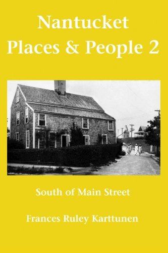 Read Online Nantucket Places and People 2: South of Main Street pdf epub