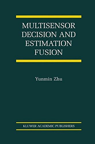 (Multisensor Decision And Estimation Fusion (The International Series on Asian Studies in Computer and Information Science Book)