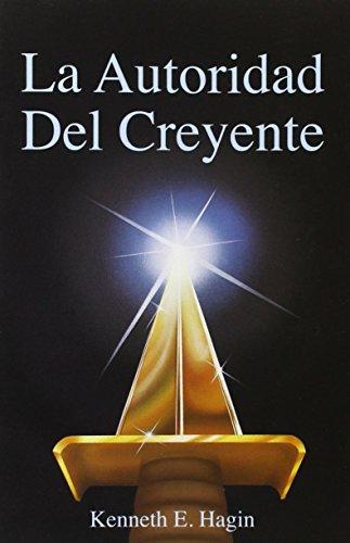 La Autoridad del Creyente / The Believer's Authority (Spanish Edition)