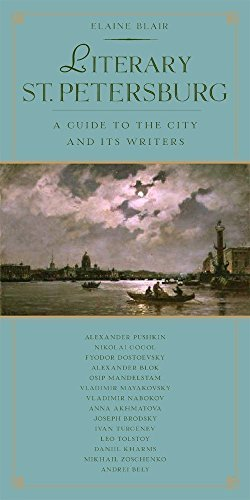 Literary St. Petersburg: A Guide to the City and Its Writers
