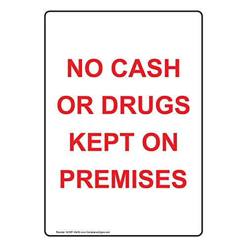 No Cash Or Drugs Kept On Premises Label Decal, 5x3.5 in. 4-Pack Vinyl for Dining/Hospitality/Retail Security/Surveillance by ComplianceSigns from ComplianceSigns
