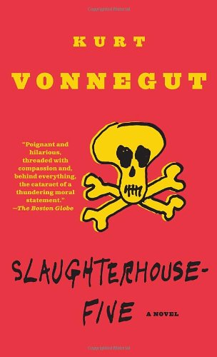 Slaughterhouse Five by Kurt Vonnegut
