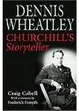 Dennis Wheatley: Churchill's Storyteller