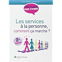 Les Services a la Personne, Comment ca Marche? 2e Ed.