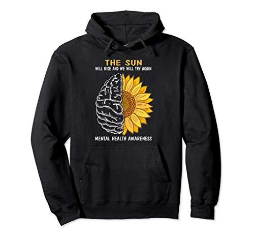 The sun will rise mental health awareness Hoodie