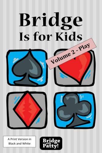 Bridge is for Kids Volume 2 - Play in B/W Print