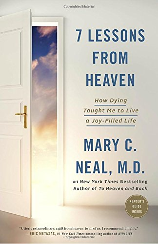 7 Lessons from Heaven: How Dying Taught Me to Live a Joy-Filled Life cover