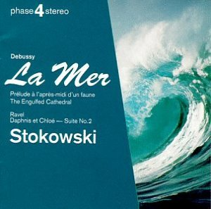 Debussy: La Mer / Ravel: Daphnis & Chloe Suite 2 (Debussy La Mer Best Recording)