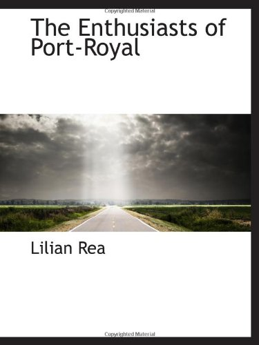 The Enthusiasts of Port-Royal PDF
