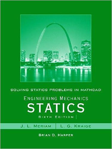 Engineering Mechanics Statics 6th Edition By J L Meriam