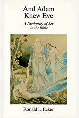 And Adam Knew Eve: A Dictionary of Sex in the Bible Hardcover