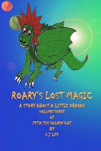 Read Online Roary's Lost Magic: The continuing tales of Peta the Golden Cat (Volume 3) PDF