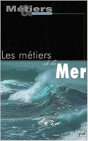 Lire Les métiers de la mer pdf