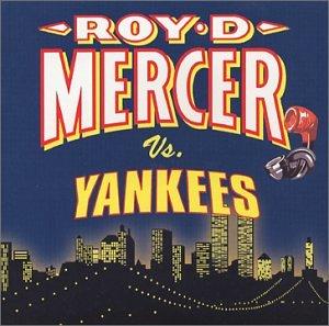 Roy d mercer roy d mercer vs yankees music for Mercer available loads