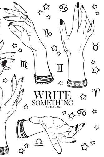 Notebook - Write something: Hand drawn female witches hands in different poses notebook, Daily Journal, Composition Book Journal, College Ruled Paper, 6 x 9 inches (100sheets) ()
