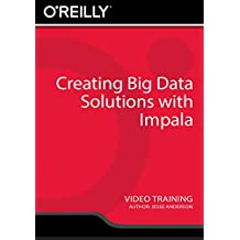 Creating Big Data Solutions with Impala - Training DVD