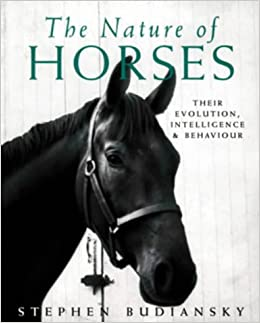 Book The Nature of Horses: Their Evolution, Intelligence and Behaviour