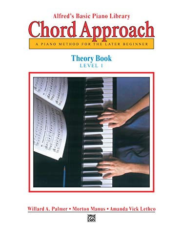 Alfred's Basic Piano Chord Approach Theory, Bk 1: A Piano Method for the Later Beginner (Alfred's Basic Piano Library)